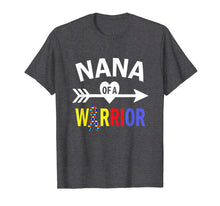 Load image into Gallery viewer, Autism Nana Shirt, Nana Of A Warrior Autism Grandma T-Shirt