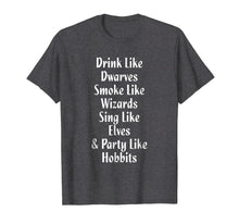Load image into Gallery viewer, Dwarves Wizards Eleves Hobbits Funny Fantasy T-shirt