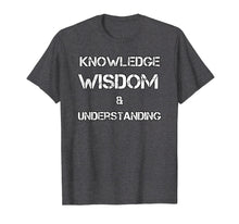 Load image into Gallery viewer, Knowledge Wisdom & Understanding NGE 5 percent t shirt