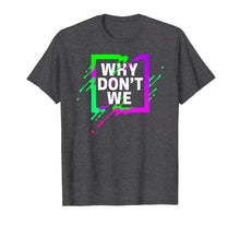 Load image into Gallery viewer, Colorful Quote Why We Don't Shirt