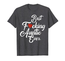 Load image into Gallery viewer, Best fucking auntie ever family Tshirt aunt gifts from niece