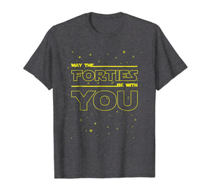 May The Forties Be With You Womens Mens