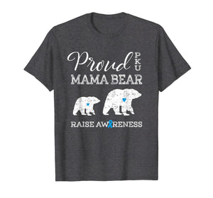 Proud PKU Mama Bear | Raise Awareness Mom T Shirt Gift