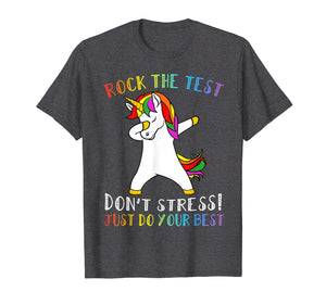 Rock The Test Don't Stress Just Do Your Best Unicorn Tshirt