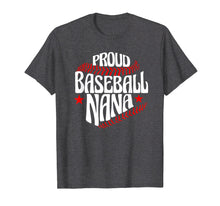 Load image into Gallery viewer, Proud Nana Baseball T Shirt Grandson Gift Idea For Grandma