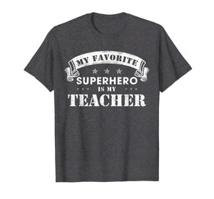 My Favorite Superhero Is My Teacher T-Shirt