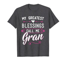 Load image into Gallery viewer, My Greatest Blessings Call Me Gran Gift Tee Shirt Grandma