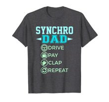 Load image into Gallery viewer, Mens Synchro Dad - Drive Pay Clap - Synchronized Swimming T-Shirt