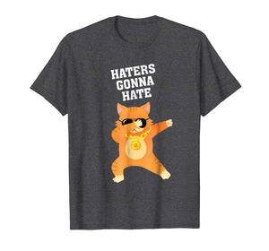 Dabbing Cat - Haters Gonna Hate -T-shirt
