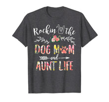 Load image into Gallery viewer, Rockin' The Dog Mom and Aunt Life Mother's Day Gift T-Shirt