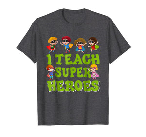 I Teach Superheroes Funny Hero Teaching Gift Tshirt
