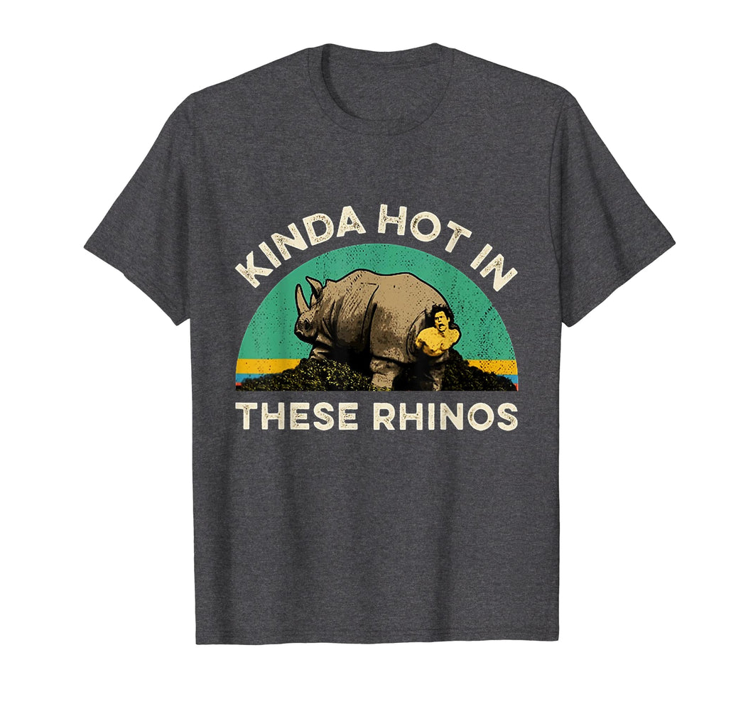 Kinda Hot In These Rhinos Vintage Funny T-Shirt