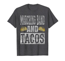 Load image into Gallery viewer, Marching Band and Tacos Funny Distressed T-Shirt
