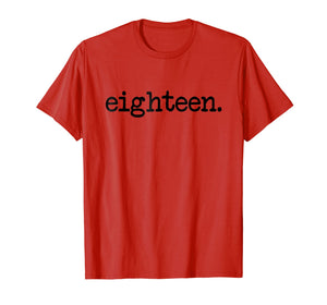 eighteen. - 18th Birthday T-Shirt