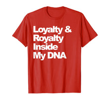 Load image into Gallery viewer, Loyalty and Royalty Inside My DNA Hip-Hop Rapper T-Shirt