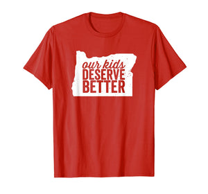 Red for Ed Oregon Our Kids Deserve Better #redfored T-Shirt