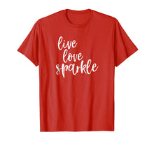 Load image into Gallery viewer, Live Love Sparkle Quote TShirt Motivational Inspirational