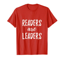 Load image into Gallery viewer, Readers Are Leaders Reading Books T-Shirt Book Lover Gift