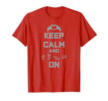 Load image into Gallery viewer, Keep Calm and Sign On ASL American Sign Language T-Shirt