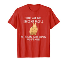 Load image into Gallery viewer, Sad People Netherland Dwarf Owner Shirt, Cute Rabbit T Shirt