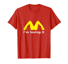 Load image into Gallery viewer, I'm Loving it T-shirt Gift Funny