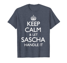Load image into Gallery viewer, Sascha Keep Calm Funny Gift T-Shirt