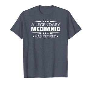 A Legendary Mechanic Has Retired Retirement Gift T-shirt