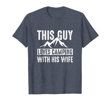 Load image into Gallery viewer, Camping T Shirt This Guy Loves Camping With His Wife Gift