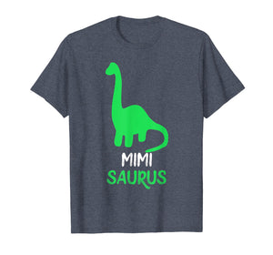 Mimi-Saurus Funny Dinosaur Gift Mother's Day T-Shirt