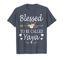Load image into Gallery viewer, Blessed To Be Called Yaya Mothers Day Gifts T-Shirt