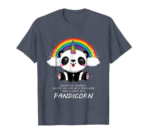 Always Be Yourself Unless You Can Be A Pandicorn T Shirt