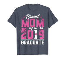 Load image into Gallery viewer, Proud Mom Of A Class Of 2019 Graduate TShirt Graduation Gift