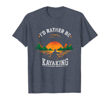 Load image into Gallery viewer, I'D Rather Be At The Lake Kayaking Shirt Kanuing at the Lake
