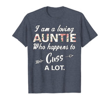 Load image into Gallery viewer, I'm A Loving Auntie Who Happens To Cuss A Lot T-Shirt