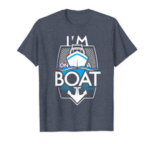Load image into Gallery viewer, I'm On A Boat Sailing and Boating T-shirt