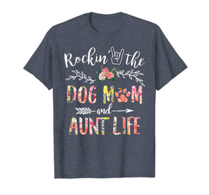 Rockin' The Dog Mom and Aunt Life Mother's Day Gift T-Shirt