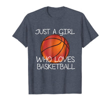 Load image into Gallery viewer, Just A Girl Who Loves Basketball Shirt Sport Tshirt Gift