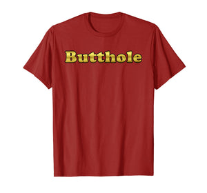 5 Colors! The Golden Butthole Funny T-shirt