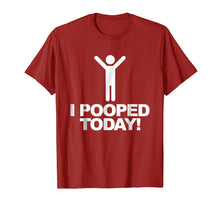 Load image into Gallery viewer, I Pooped Today T-shirt Funny I Pooped Today Shirt