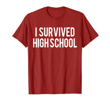 Load image into Gallery viewer, I Survived High School T-shirt Funny HighSchool Gift