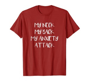 My Neck My Back My Anxiety Attack Shirt Funny introvert Tee