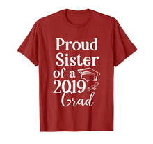 Load image into Gallery viewer, Proud Sister of a 2019 Class Graduate Family Grad Gift T-Shirt