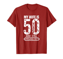 Load image into Gallery viewer, Mens 50th Birthday T Shirt - My Wife Is 50 And Still Smoking Hot