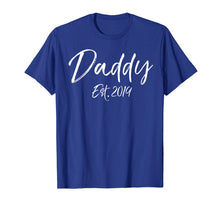 Load image into Gallery viewer, Daddy Est. 2019 Shirt First Father's Day Gift for New Dads