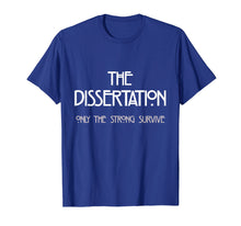 Load image into Gallery viewer, Dissertation T-Shirt - Only The Strong Survive Doctorate Tee