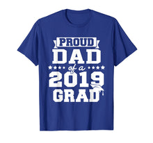 Load image into Gallery viewer, Proud Dad Of A 2019 Grad Graduation T-Shirt