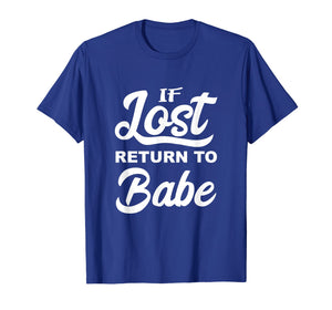If Lost Return To Babe Funny Matching Partner T-Shirt Gift