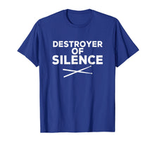 Load image into Gallery viewer, Music Humor Drummer T-Shirt - Destroyer of Silence