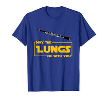 Load image into Gallery viewer, May The Lungs Be With You Funny Clarinet Player Gift Shirt