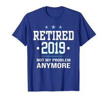 Load image into Gallery viewer, Retired 2019 shirt - Retirement gift for men and women